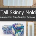 Tall Skinny mold
